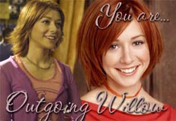 you are outgoing willow